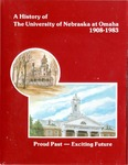 A History of the University of Nebraska at Omaha 1908-1983 by Tommy R. Thompson