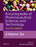 Encyclopedia of Pharmaceutical Science and Technology, Six Volume Set by James Swarbrick and Haizhen A. Zhong