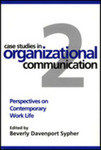 Case Studies in Organizational Communication 2: Perspectives on Contemporary Work Life by Beverly Davenport Sypher and Shereen G. Bingham