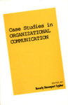 Case Studies in Organizational Communication 1
