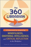 The 360 Librarian: A Framework for Integrating Mindfulness, Emotional Intelligence, and Critical Reflection in the Workplace