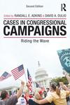 <i>Cases in Congressional Campaigns: Riding the Wave</i> by Randall E. Adkins, David A. Dulio, and Gregory A. Petrow