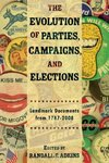 <i>The Evolution of Political Parties, Campaigns, and Elections: Landmark Documents, 1787-2008</i> by Randall E. Adkins