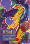 <i>All Shook Up: Music, Passion, and Politics</i> by Carson Holloway