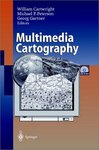 <i>Multimedia Cartography</i> by William Cartwright, Michael P. Peterson, and Georg Gartner