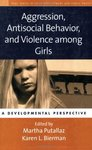 <i>Aggression, Antisocial Behavior, and Violence Among Girls: A Developmental Perspective</i>