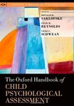 <i>The Oxford Handbook of Child Psychological Assessment</i> by Donald H. Saklofske, Cecil R. Reynolds, Vicki L. Schwean, and Brian McKevitt