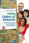 <i>Helping Children and Adolescents: Evidence-Based Strategies from Developmental and Social Psychology </i>