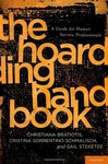 <i>The Hoarding Handbook: A Guide for Human Service Professionals</i> by Christiana Bratiotis, Cristina Sorrentino Schmalisch, and Gail Steketee