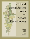 <i>Critical Social Justice Issues for School Practitioners</i> by Sandra Harris, Stacey Edmonson, Joanne M. Garrison, John W. Hill, Jeanne L. Surface, Kay Anne Keiser, Peter J. Smith, and Karen L. Hayes