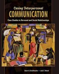<i>Casing Interpersonal Communication: Case Studies in Personal and Social Relationships</i> by Dawn O. Braithwaite, Julia T. Wood, and Paige W. Toller