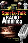 <i>Sports-Talk Radio in America: Its Context and Culture</i> by John M. Dempsey, Jeremy Harris Lipschultz, and Michael L. Hilt
