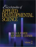<i>Encyclopedia of Applied Developmental Science</i> by Celia B. Fisher, Richard M. Lerner, and Juan F. Casas