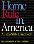 <i>Home Rule In America: A Fifty-State Handbook</i> by Dale Krane, Platon N. Rigos, and Melvin Hill