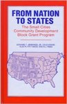 <i>From Nation to States: The Small Cities Community Development Block Grant Program</i> by Edward T. Jennings Jr., Dale Krane, Alex N. Pattakos, and B. J. Reed