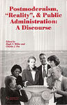 """<i>Postmodernism, """"Reality"""" and Public Administration: A Discourse</i> by Hugh T. Miller, Charles J. Fox, and Gary S. Marshall"""