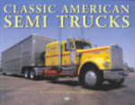 <i>Classic American Semi Trucks</i> by Jeremy Harris Lipschultz and Stan Holzman