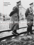 <i>Marching into Darkness: the Wehrmacht and the Holocaust in Belarus</i>