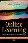 <i>Online Learning: Common Misconceptions, Benefits and Challenges </i> by Patrick R. Lowenthal, Cindy S. York, Jennifer C. Richardson, Angela M. Hodge, Betty Love, Neal Grandgenett, and Andrew Swift