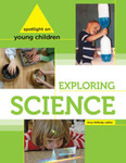 <i>Spotlight on Young Children: Exploring Science</i> by Amy Shillady
