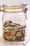 <i>The Frugal Librarian: Thriving in Tough Economic Times </i> by Carol Smallwood, Heidi Blackburn, and Erin Davis