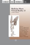 <i>Medicine Meets Virtual Reality 21</i> by James D. Westwood, Susan W. Westwood, Li Felländer-Tsai, Cali M. Fidopiastis, Randy S. Haluck, Richard A. Robb, Steven Senger, Kirby G. Vosburgh, Joshua Pickhinke, Jung Hung Chien, and Mukul Mukherjee
