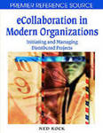 <i>E-Collaboration in Modern Organizations: Initiating and Managing Distributed Projects</i> by Ned Knock, Ilze Zigurs, and Deepak Khazanchi