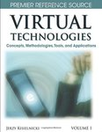 <i>Virtual Technologies: Concepts, Methodologies, Tools, and Applications</i> by Jerzy Kisielnicki Kisielnicki, Ilze Zigurs, Deepak Khazanchi, and Azamat Mametjanov