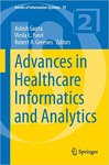 <i>Advances in Healthcare Informatics and Analytics</i> by Ashish Gupta, Vimla L. Patel, Robert A. Greenes, Ann Fruhling, and Stacie Petter
