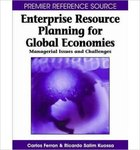 <i>Enterprise Resource Planning for Global Economies: Managerial Issues and Challenges: Managerial Issues and Challenges</i> by Carlos Ferran, Ricardo Salim, Deanna House, Gert-Jan de Vreede, Peter Wolcott, and Kenneth Lee Dick