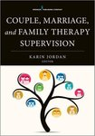 <i>Couple, Marriage, and Family Therapy Supervision</i> by Karin Jordan, Glenn W. Lambie, and Ashley J. Blount