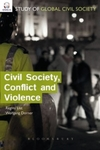 <i>Civil Society, Conflict and Violence</i> by Wolfgang Dörner, Regina A. List, Mandeep S. Tiwana, and Brett J. Kyle