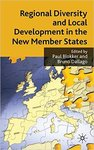 <i>Regional Diversity and Local Development in the New Member States</i> by Paul Blokker, Bruno Dallago, and Petr Pavlinek