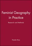Feminist Geography in Practice: Research and Methods by Pamela Moss, Karen Falconer Al-Hindi, and Hope Kawabata