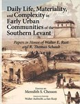 <i>Daily Life, Materiality, and Complexity in Early Urban Communities of the Southern Levant</i> by Meredith S. Chesson, Walter Aufrecht, Ian Kuijt, Gloria London, and Robert Duncan Shuster