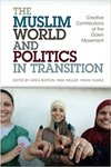 <i>The Muslim World and Politics in Transition: Creative Contributions of the Gulen Movement</i>