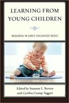 <i>Learning from Young Children: Research in Early Childhood Music</i> by Suzanne L. Burton, Cynthia Crump Taggart, and Shelly C. Cooper