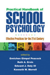 Practical Handbook of School Psychology Effective Practices for the 21st Century by Gretchen Gimpel Peacock, Ruth A. Ervin, Edward J. Daly III, Kenneth W. Merrell, and Sara Kupzyk