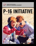 SLA P-16 Initiative, Volume 6, Issue 2, Spring 2016 by University of Nebraska Omaha, Service Learning Academy