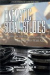 Cinematic Social Studies: A Resource for Teaching and Learning Social Studies with Film by William B. Russell III, Stewart Waters, James Damico, Mark Baildon, and Alexandra Panos